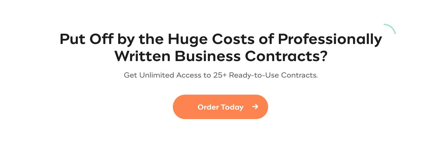 All Business Contracts in One Place Get Unlimited Access to the Library of 25+ Pre-made, High-Quality and Ready to Use Contracts Order Today!