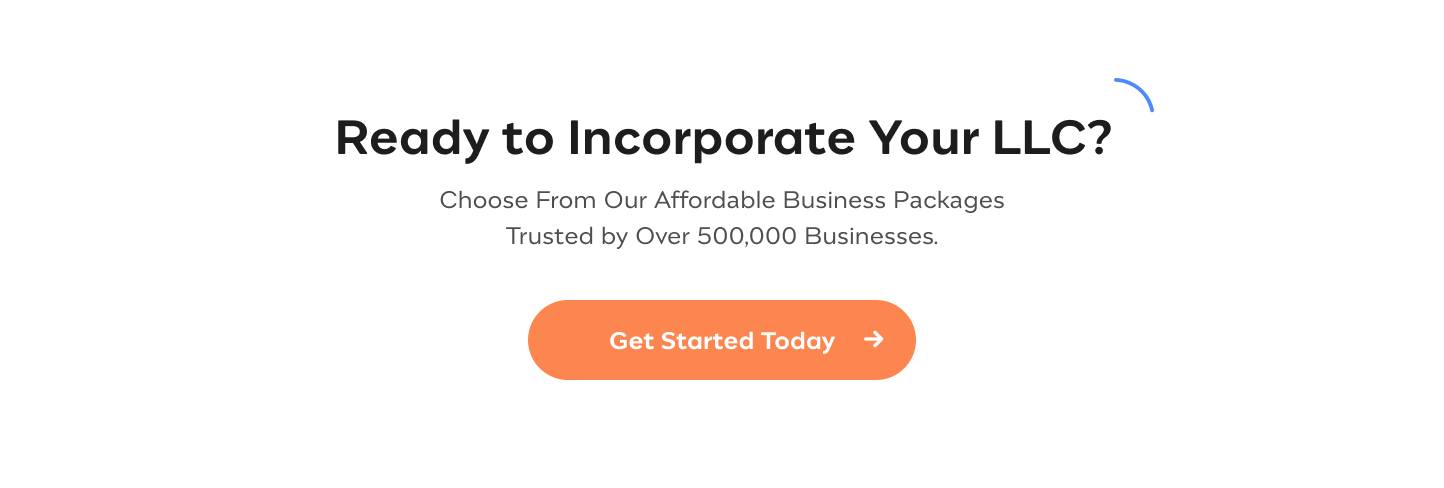 Ready to Incorporate Your LLC?  Choose From Our Affordable Business Packages Trusted by Over 250,000  Businesses. Get started today