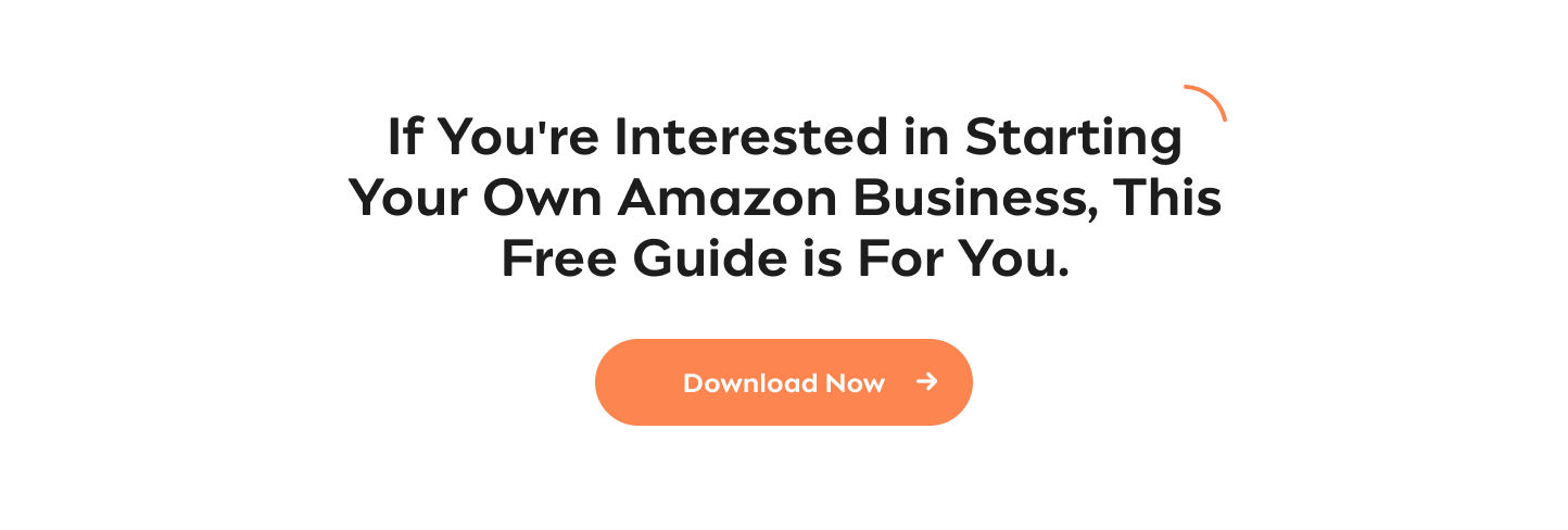 Starting an Amazon Business? If You're Interested in Starting Your Own Amazon Business, This Free Guide is For You Download Now