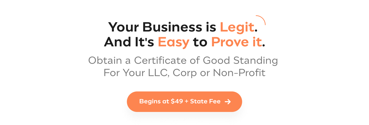 Get Your Certificate of Good Standing And Show Proof that Your Business is in Good Standing with Your State Order Now