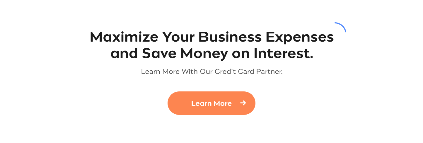 Get the Right Business Credit Card Learn Everything You Need to Know About Business Credit Cards with our Partner, CardRatings Learn More