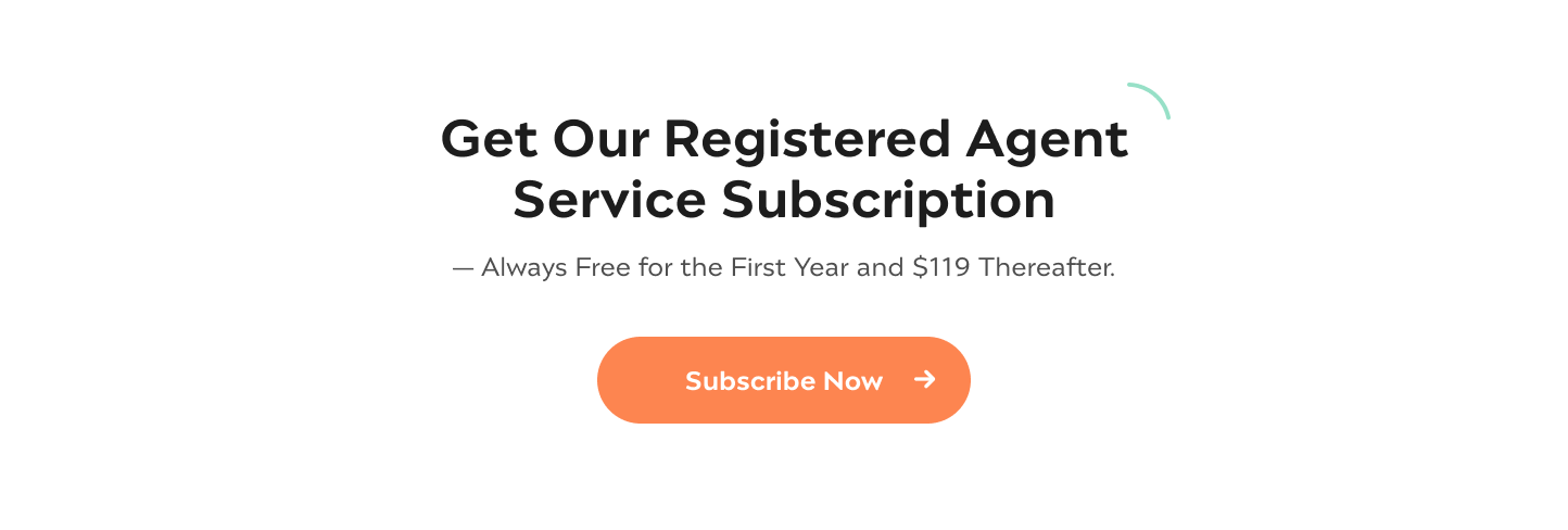 Get Our Registered Agent Service Subscription Always Free for the First Year and $119 Thereafter Subscribe Now