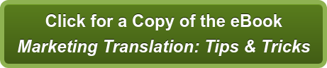 Click for a Copy of the eBook Marketing Translation: Tips & Tricks