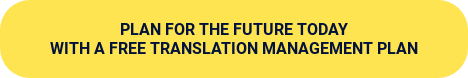 Plan for the future today with a free Translation Management Plan