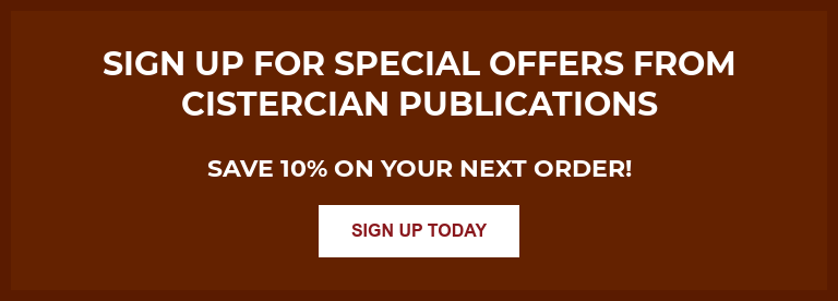Sign up for special offers from Cistercian Publications Sign up for special offers—Save 10% on your next order! SIGN UP TODAY