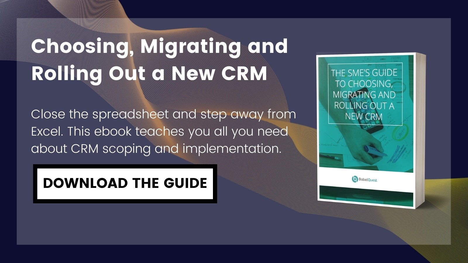 Learn more about choosing, migrating and rolling out a new CRM by downloading  our ebook