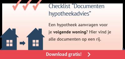 Checklist documenten hypotheekadvies volgende woning
