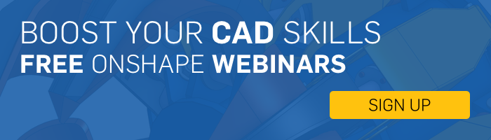 Boost your CAD skills, free Onshape webinars.