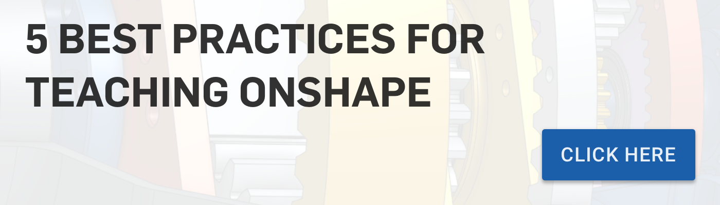 5 Best Practices For Teaching Onshape
