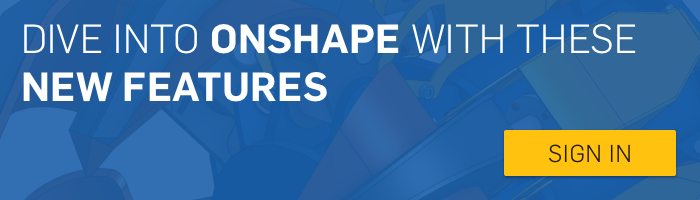 Sign Up For Onshape's What's New Updates