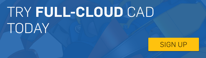 Try Full-Cloud CAD Today