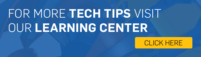 For More Tech Tips, Visit Our Learning Center