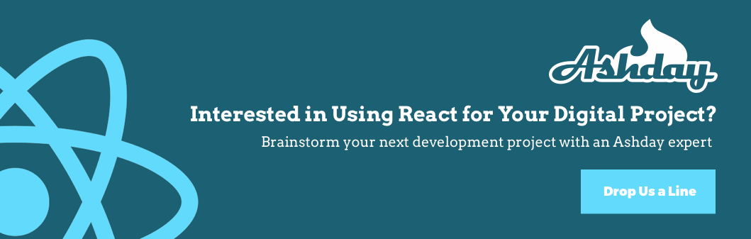 Looking to use react for your next digital project? Find out how Ashday can use React to make your project a success.