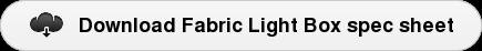 Download Fabric Light Box spec sheet