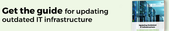 Learn how to successfully update outdated IT infrastructure