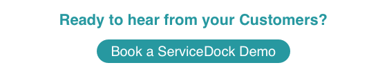 Ready to hear from your customers? Book a ServiceDock demo.