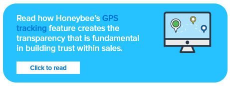 Click to read how Honeybee's GPS tracking feature creates transparency that is fundamental in building trust within sales.