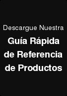 Descargue Nuestra Guía Rápida de Referencia de Productos