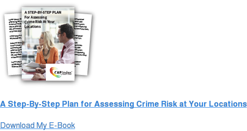 A Step-By-Step Plan For Assessing Crime Risk At Your Locations Download My E-Book