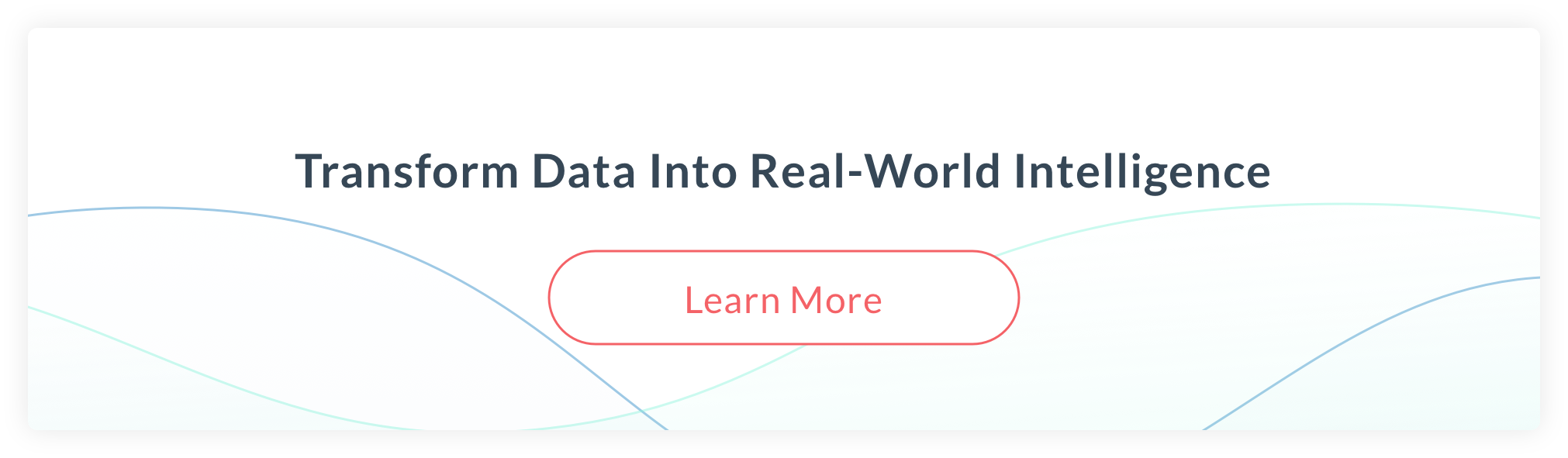 Transform data into real-world intelligence
