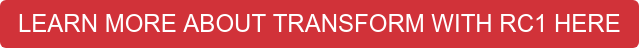 LEARN MORE ABOUT TRANSFORM WITH RC1 HERE