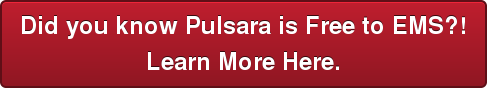 Did you know Pulsara is Free to EMS?! Learn More Here.