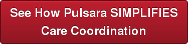 See How Pulsara SIMPLIFIES Care Coordination