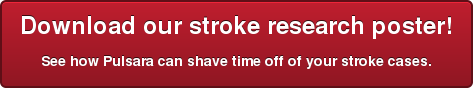 Download our stroke research poster! See how Pulsara can shave time off of your stroke cases.