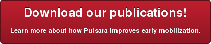 Download our publications! Learn more about how Pulsara improves early mobilization.