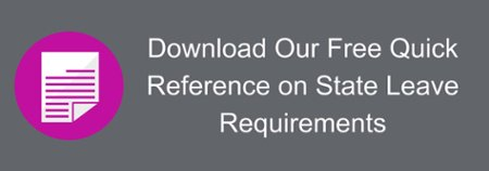 Download Our Free Quick Reference on State Leave Requirements