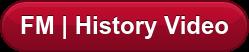 FM | History Video