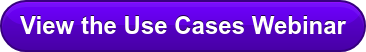 View the Use Cases Webinar