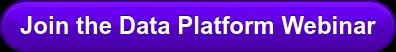 Data Platform Webinar