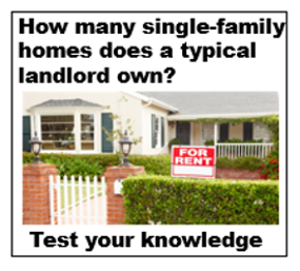 How many single family homes does a typical landlord own? Take our quiz click here.