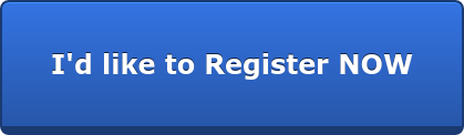I'd like to Register NOW