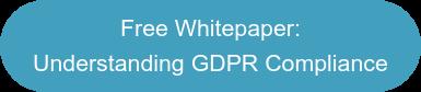 Free Whitepaper: Understanding GDPR Compliance