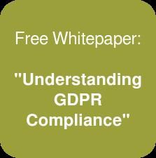 """Free Whitepaper:  """"Understanding GDPR Compliance"""""""