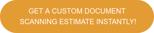GET A CUSTOM DOCUMENT   SCANNING ESTIMATE INSTANTLY!