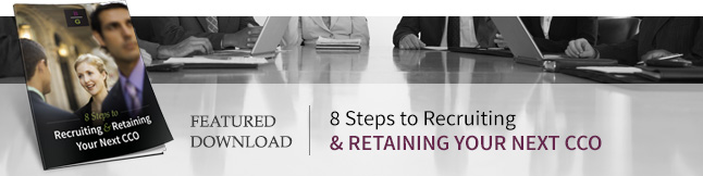 8 Steps to Recruiting and Retaining Your Next CCO