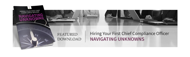 Learn How to Hire Your First Chief Compliance Officer