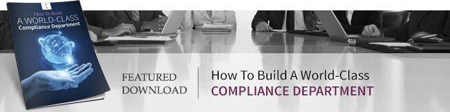 How to Build A World-Class Compliance Department