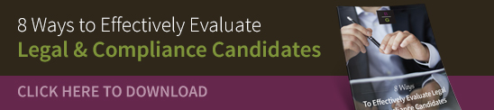 8 Ways to Effectively Evaluate Legal & Compliance Candidates