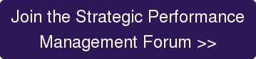 Join the Strategic Performance Management Forum >>
