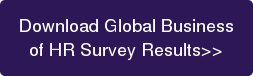 Download Global Business  of HR Survey Results>>