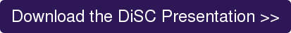 Download the DiSC Presentation >>
