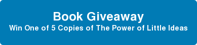 Book Giveaway Win One of 5 Copies of The Power of Little Ideas