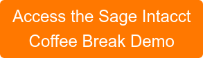 Access the Sage Intacct  Coffee Break Demo