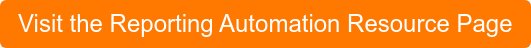 Visit the Reporting Automation Resource Page