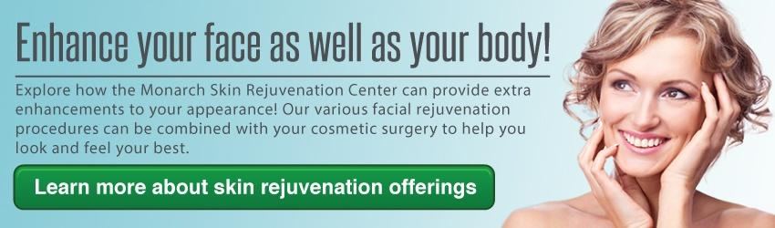 Enhance your face as well as your body with Monarch Skin Rejuvenation