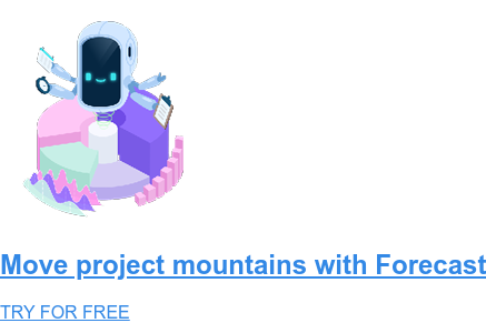 Move project mountains with Forecast TRY FOR FREE
